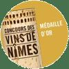 Médaille d'or du Concours des vins de Nimes